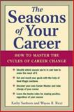The Seasons of Your Career : How to Master the Cycles of Career Change, Sanborn, Kathy and Ricci, Wayne R., 0071406085