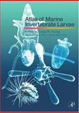 Atlas of Marine Invertebrate Larvae, , 0123736080