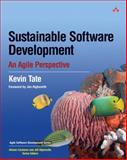Sustainable Software Development : An Agile Perspective, Tate, Kevin, 0321286081