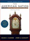 The American Nation Primary Source Edition : A History of the United States, Carnes, Mark C. and Garraty, John A., 0321426088