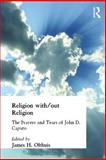 Religion Without Religion : Prayers and Tears of John D. Caputo, , 0415266084