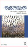Urban Youth and School Pushout, Eve Tuck, 0415886082