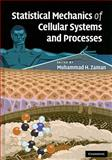 Statistical Mechanics of Cellular Systems and Processes, , 0521886082