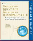 Designing Solutions for Microsoftâ® Sharepointâ® 2010 : Making the Right Architecture and Implementation Decisions, Lee, Jason and Keyser, Chris, 0735656088