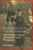 Exposing the Wilderness, Robert Bogdan, 0815606087