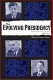 The Evolving Presidency : Landmark Documents, 1787-2008, Nelson, Michael, 0872896080