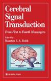 Cerebral Signal Transduction : From First to Fourth Messengers, , 0896036081