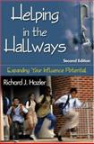 Helping in the Hallways : Expanding Your Influence Potential, Hazler, Richard J., 1412956080