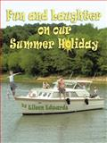 Fun and Laughter on Our Summer Holiday, Eileen Edwards, 1467886084