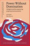 Power Without Domination : Dialogism and the Empowering Property of Communication, Grillo, Eric, 1588116085