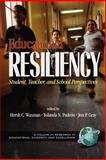 Educational Resiliency : Student, Teacher, and Perspectives, Waxman, Hersholt C. and Padron, Yolanda N., 1931576084
