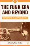 The Funk Era and Beyond : New Perspectives on Black Popular Culture, , 0312296088