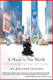 A Monk in the World, Richard Damien, 0595376088