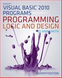 Microsoft Visual Basic 2010 Programs to Accompany Programming Logic and Design, Jo Ann Smith, 113352608X