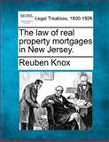 The Law of Real Property Mortgages in New Jersey, Reuben Knox, 1140766082