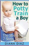 How to Potty Train a Boy, Diana Diaz, 1493756087