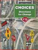 Choices : Directions for Change,, 1931636087