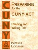 Preparing for the CUNY-ACT Reading and Writing Test, Patricia Licklider, 0321196082