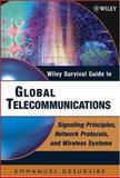 Global Telecommunications : Signaling Principles, Protocols, and Wireless Systems, Desurvire, Emmanuel, 0471446084