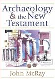 Archaeology and the New Testament, McRay, John, 0801036089