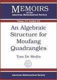 An Algebraic Structure for Moufang Quadrangles, Tom de Medts, 0821836080