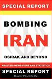 Bombing Iran -Osirak and Beyond -Analysis - News - Views and Statistics, , 0978046080