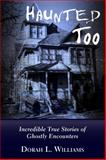 Haunted Too, Dorah L. Williams, 1459706080