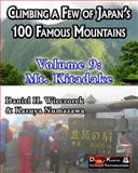 Climbing a Few of Japan's 100 Famous Mountains - Volume 9: Mt. Kitadake, Daniel Wieczorek and Kazuya Numazawa, 1499786085