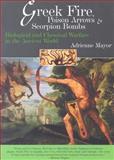 Greek Fire, Poison Arrows and Scorpion Bombs, Adrienne Mayor, 158567608X
