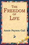 Freedom of Life, Annie Payson Call, 1595406085