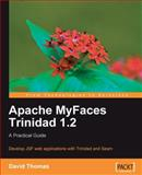 Apache Myfaces Trinidad 1. 2 : A Practical Guide, Thomas, David, 184719608X