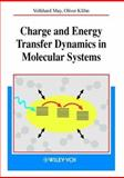 Charge and Energy Transfer Dynamics in Molecular Systems : A Theoretical Introduction, May, Volkhard and Physik, Berlin, 3527296085
