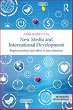 Sentiments of Aid : Affect, Representation and International Development, Schwittay, Anke, 0415856086