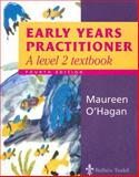 Early Years Practitioner : A Level 2 Textbook, O'Hagan, Maureen, 0702026085