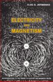 Electricity and Magnetism : An Introduction to the Theory of Electric and Magnetic Fields, Jefimenko, Oleg D., 0917406087