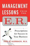 Management Lessons from the E. R., Paul Auerbach, 1451606087