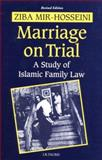 Marriage on Trial : A Study of Islamic Family Law, Mir-Hosseini, Ziba and Hosseini, M. I. R., 1860646085