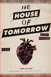 The House of Tomorrow, Peter Bognanni, 0399156097