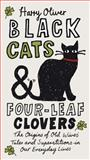 Black Cats and Four-Leaf Clovers, Harry Oliver, 0399536094