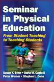 Seminar in Physical Education : From Student Teaching to Teaching Students, Lynn, Susan and Werner, Peter, 0736056092