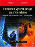 Embedded System Design on a Shoestring : Achieving High Performance with a Limited Budget, Edwards, Lewin, 0750676094