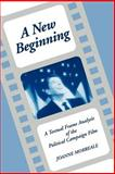 A New Beginning : A Textual Frame Analysis of the Political Campaign Film, Morreale, Joanne, 0791406091