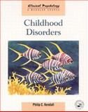Childhood Disorders, Kendall, Philip C., 0863776094