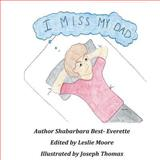 I Miss My Dad, Shabarbara Best- Everette, 1481816098