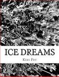 Ice Dreams, Keri Fry, 1482356090
