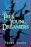 The Tree of Young Dreamers, Frank Sousa, 1493176099