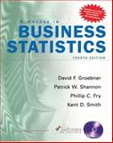 A Course in Business Statistics, Groebner, David F. and Shannon, Patrick W., 0131676091