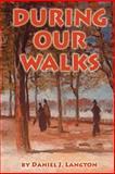 During our Walks, Langton, Daniel J., 142188609X