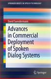 Advances in Commercial Deployment of Spoken Dialog Systems, Suendermann, David, 1441996095