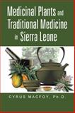 Medicinal Plants and Traditional Medicine in Sierra Leone, Cyrus Macfoy, 1491706090